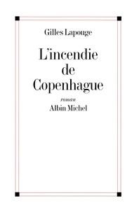 Gilles Lapouge et Gilles Lapouge - L'Incendie de Copenhague.