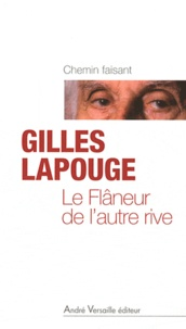 Gilles Lapouge - Le Flâneur de l'autre rive.