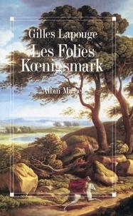 Gilles Lapouge et Gilles Lapouge - Les Folies Koenigsmark.