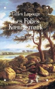 Gilles Lapouge - Les Folies Kúnigsmark.