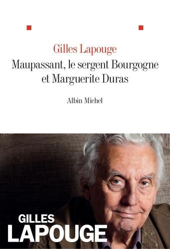 Maupassant le sergent Bourgogne et Marguerite Duras