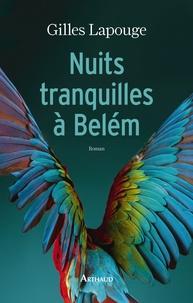 Gilles Lapouge - Nuits tranquilles à Belém.