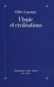 Gilles Lapouge - Utopie et civilisations.