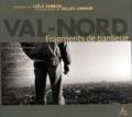 Gilles Larvor et Leïla Sebbar - VAL-NORD. - Fragments de banlieue.