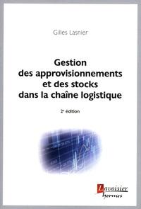 Gestion des approvisionnements et des stocks dans la chaîne logistique - Gilles Lasnier pdf epub