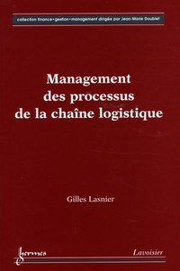 Gilles Lasnier - Management des processus de la chaîne logistique.