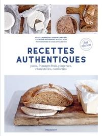 Gilles Laurendon et Laurence Mestrel - Recettes authentiques - Pains, conserves, charcuteires, confiseries.