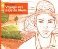 Gilles Laurendon - Voyage aux pays du Rhum.
