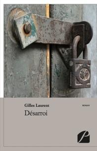 Gilles Laurent - Désarroi.