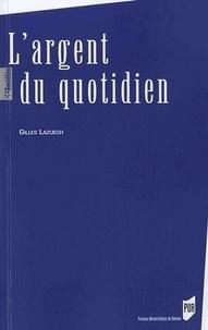 Gilles Lazuech - L'argent du quotidien.
