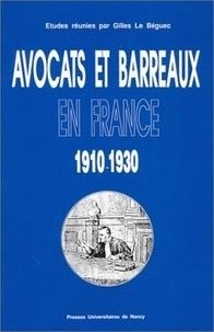 Gilles Le Béguec et  Collectif - Avocats et barreaux en France, 1910-1930.
