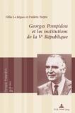 Gilles Le Béguec - Georges Pompidou et les institutions de la Ve République.