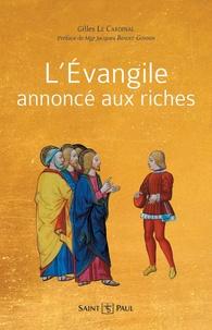 Gilles Le Cardinal - L'Evangile annoncé aux riches.