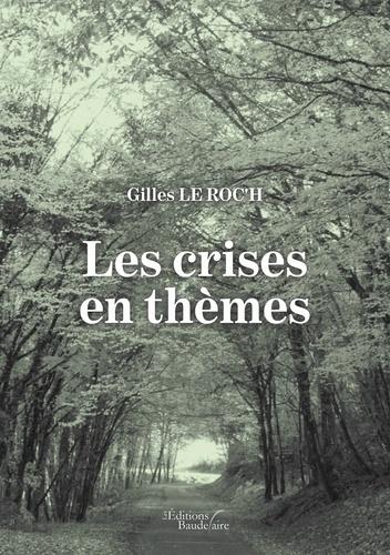 Gilles Le Roc'h - Les crises en thèmes.