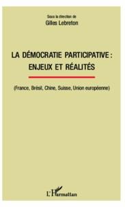 Gilles Lebreton - La démocratie participative : enjeux et réalités - (France, Brésil, Chine, Suisse, Union européenne).
