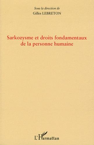 Gilles Lebreton - Sarkozysme et droits fondamentaux de la personne humaine.