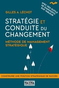 Gilles Léchot - Stratégie et conduite du changement - Méthode de management stratégique.