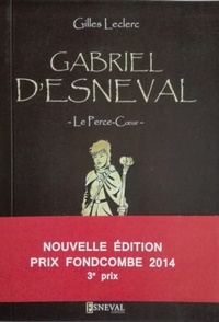 Gilles Leclerc - Gabriel d'Esneval le perce coeur.