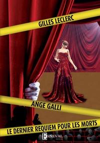 Gilles Leclerc - Galli, le dernier requiem pour les morts.