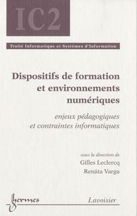 Gilles Leclercq et Renata Varga - Dispositifs de formation en milieux numériques - Enjeux pédagogiques et contraintes informatiques.