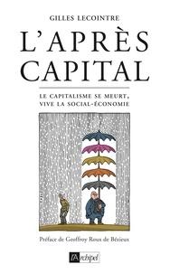 Ebook en anglais télécharger L'après-capital  - Le capitalisme se meurt, vive la social-économie ! en francais 9782809826968