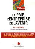 Gilles Lecointre - LA PME, l'entreprise de l'avenir - Le livre qui va changer votre vision de la PME.