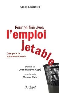 Gilles Lecointre - Pour en finir avec l'emploi jetable - Clés pour la sociale-économie.