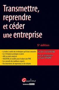 Gilles Lecointre - Transmettre, reprendre et céder une entreprise.