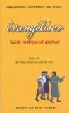 Gilles Lefranc et Yvon Pinson - Evangéliser - Guide pratique et spirituel.