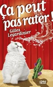 Gilles Legardinier - Ca peut pas rater !.