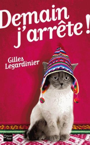 Gilles Legardinier - Demain j'arrête !.
