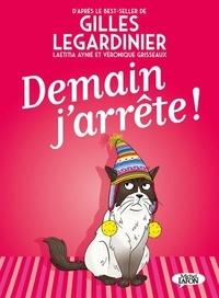 Gilles Legardinier et Véronique Grisseaux - Demain j'arrête !.