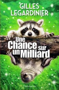 Gilles Legardinier - Une chance sur un milliard.