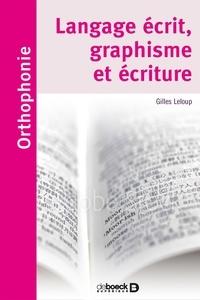Gilles Leloup - Langage écrit, graphisme et écriture.