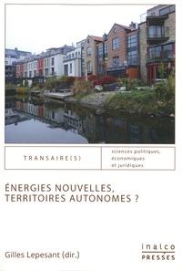 Gilles Lepesant - Energies nouvelles, territoires autonomes ?.