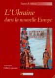 Gilles Lepesant et Juliane Besters-Dilger - L'Ukraine dans la nouvelle Europe.