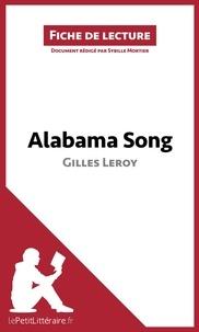 Gilles Leroy - Alabama song - Résumé complet et analyse détaillée de l'oeuvre.