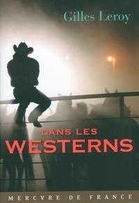 Gilles Leroy - Dans les westerns.