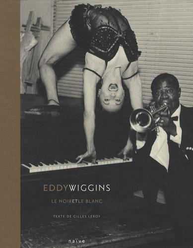Gilles Leroy - Eddy Wiggins - Le noir et le blanc.