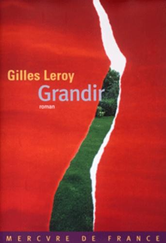 Gilles Leroy - Grandir.
