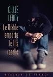 Gilles Leroy - Le Diable emporte le fils rebelle.
