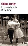 Gilles Leroy - Le monde selon Billy Boy.