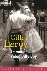 Gilles Leroy - Le monde selon Billy Boy.