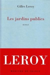 Gilles Leroy - Les jardins publics.