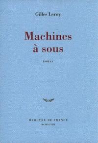 Gilles Leroy - Machines à sous.