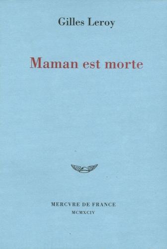 Gilles Leroy - Maman est morte.