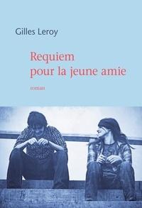 Gilles Leroy - Requiem pour la jeune amie.