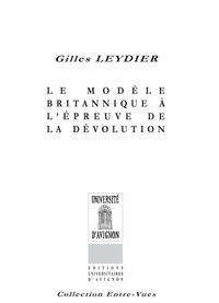 Gilles Leydier - Le modèle britannique à l'épreuve de la dévolution.
