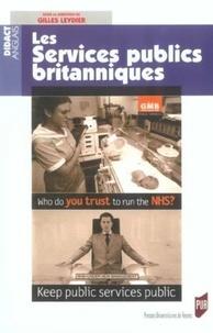 Gilles Leydier et  Collectif - Les services publics britanniques.