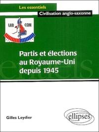 Gilles Leydier - Partis et élections au Royaume-Uni depuis 1945.